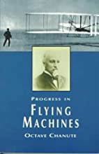 Progress in Flying Machines by Octave…