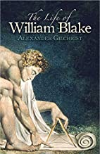 The Life of William Blake by Alexander…