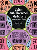 Solo, Dan X.: Celtic and Medieval Alphabets: 53 Complete Fonts (Lettering, Calligraphy, Typography)