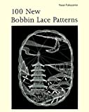 Fukuyama, Yusai: 100 New Bobbin Lace Patterns