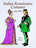 Italian Renaissance Costumes : Paper Dolls…