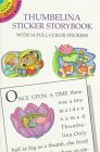 Noble, Marty: Thumbelina Sticker Storybook (Dover Little Activity Books)