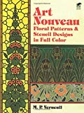Verneuil, M. P.: Art Nouveau Floral Patterns and Stencil Designs in Full Color