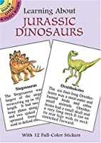 Learning About Jurassic Dinosaurs by Ruth…