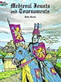 Green, John: Medieval Jousts and Tournaments (Dover History Coloring Book)