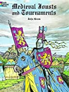 Medieval Jousts and Tournaments by John…