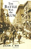 Riis, Jacob A.: The Battle With the Slum