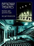 Morrison, William: Broadway Theatres: History and Architecture