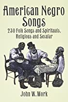 American Negro Songs: 230 Folk Songs and…