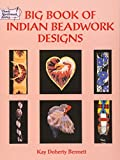 Bennett, Kay Doherty: Big Book of Indian Beadwork Designs