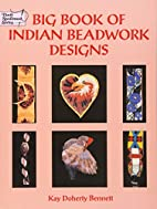 Big Book of Indian Beadwork Designs by Kay…