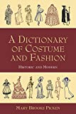 Picken, Mary Brooks: A Dictionary of Costume and Fashion: Historic and Modern  With over 950 Illustrations