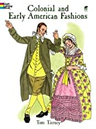 Colonial and Early American Fashions by Tom…