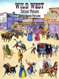 Petruccio, Steven James: Wild West Sticker Picture (Dover Sticker Books)