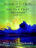 Tchaikovsky, Peter Ilyitch: Serenade in C, Op. 48, & Suite No. 4, Op. 61 (Dover Music Scores)