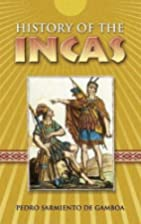 The History of the Incas by Pedro Sarmiento…