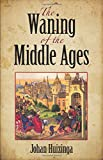 Huizinga, Johan: The Waning of the Middle Ages