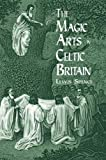 Spence, Lewis: The Magic Arts in Celtic Britain