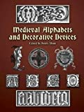 Shaw, Henry: Medieval Alphabets and Decorative Devices