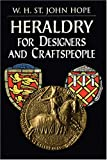 Hope, W.H. John: Heraldry for Designers and Craftspeople
