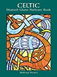 Pearce, Mallory: Celtic Stained Glass Pattern Book