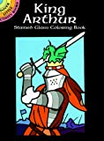 Green, John: King Arthur Stained Glass Coloring Book (Dover Little Activity Books)