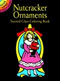 Noble, Marty: Nutcracker Ornaments Stained Glass Coloring Book (Dover Little Activity Books)