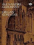 Organ Sonatas by Alexandre Guilmant