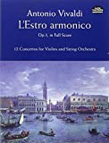 Antonio Vivaldi: L'Estro Armonico, Op. 3, in Full Score: 12 Concertos for Violins and String Orchestra