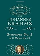 Symphony No. 2 in D Major, Op. 73 [score] by…