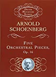 Schoenberg, Arnold: Five Orchestral Pieces (Dover Miniature Music Scores)