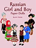 Allert, Kathy: Russian Girl and Boy Paper Dolls