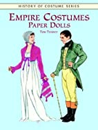 Empire Costumes : Paper Dolls by Tom Tierney