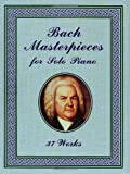 Bach, Johann Sebastian: Bach Masterpieces for Solo Piano: 37 Works (Dover Music for Piano)