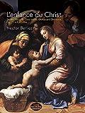 Berlioz, Hector: L'Enfance du Christ, Op. 25, In Full Score