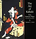 Leiter, Samuel L.: The Art of Kabuki: Five Famous Plays