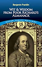 The wit & wisdom of Benjamin Franklin by…