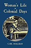 Holliday, Carl: Woman's Life in Colonial Days