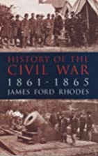 History of the Civil War, 1861-1865 by James…