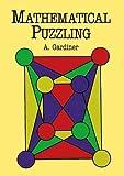 Gardiner, A.: Mathematical Puzzling (Dover Books on Mathematics)