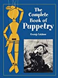 Latshaw, George: The Complete Book of Puppetry