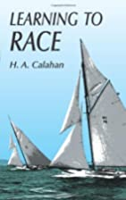 Learning to Race by H. A. Calahan