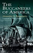 The Buccaneers of America by A. O.…