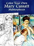 Mary Cassatt: Color Your Own Mary Cassatt Masterpieces (Dover Art Coloring Book)