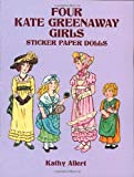 Allert, Kathy: Four Kate Greenaway Girls Sticker Paper Dolls (Dover Paper Dolls)