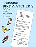 Barlowe, Sy: Beginning Birdwatcher's Book: With 48 Stickers (Dover Children's Activity Books)