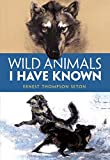 Seton, Ernest Thompson: Wild Animals I Have Known
