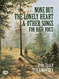 Tchaikovsky, Peter Ilyitch: None But the Lonely Heart and Other Songs for High Voice