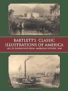 Bartlett's Classic Illustrations of America:…
