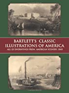 Bartlett's Classic Illustrations of America:…